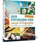 Der Fotokurs für junge Fotografen von Günter Hauschild (2016, Gebundene Ausgabe)