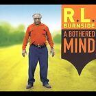 A Bothered Mind [PA] [Digipak] by R.L. Burnside (Robert Lee Burnside) (CD, Sep-2004, Fat Possum)