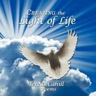 Creating The Light of Life 9781434370877 by Sr. Teresa Cahill Paperback