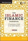 The Islamic Finance Handbook: A Practitioner's Guide to the Global Markets by REDmoney (Hardback, 2014)