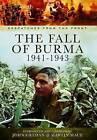 The Fall of Burma 1941-1943 by John Grehan, Martin Mace (Hardback, 2015)
