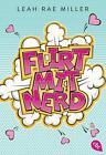 Flirt mit Nerd von Leah Rae Miller (2015, Taschenbuch)