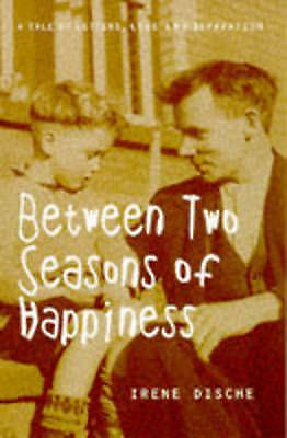 """""""VERY GOOD"""" Between Two Seasons of Happiness, Dische, Irene, Book"""