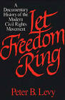 Let Freedom Ring: A Documentary History of the Modern Civil Rights Movement by ABC-CLIO (Paperback, 1992)