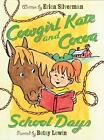 Cowgirl Kate and Cocoa: Cowgirl Kate and Cocoa: School Days by Erica Silverman (2007, Hardcover)