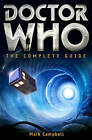 Doctor Who: The Complete Guide by Mark Campbell (Paperback, 2013)