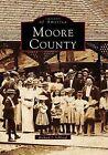Moore County by Richard J Schloegl (Paperback / softback, 1997)