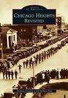 Chicago Heights Revisited by Dominic Candeloro, Barbara Paul (Paperback / softback, 2000)