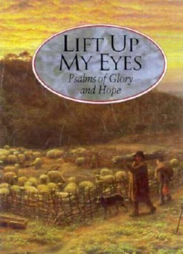 Lift Up My Eyes: Psalms of Glory and Hope by Shaw Publishers , Hardcover
