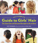 Cozy's Complete Guide to Girls' Hair by Sheryl Berk, Cozy Friedman (Spiral bound, 2011)
