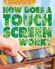 How Does a Touch Screen Work? by Leon Gray (Paperback, 2016)