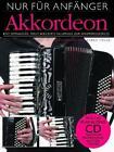 Nur Für Anfänger Akkordion Buch/CD von Karen Tweed (2011, Set mit diversen Artikeln)