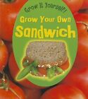 Grow Your Own Sandwich by John Malam (Paperback / softback, 2011)