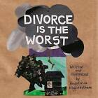 Divorce is the Worst by Anastasia Higginbotham (Paperback, 2015)