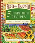 Fix-It and Enjoy-It 5-Ingredient Recipes: Quick and Easy--for Stove-Top and Oven! by Phyllis Good (Spiral bound, 2008)