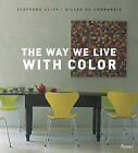 The Way We Live with Color by Stafford Cliff (Hardback, 2010)