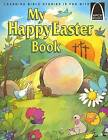 My Happy Easter Book: Matthew 27:57-28:10 for Children by Gloria A Truitt (Paperback, 2005)
