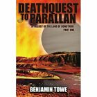 Deathquest to Parallan 9781420890129 by Benjamin Towe Book