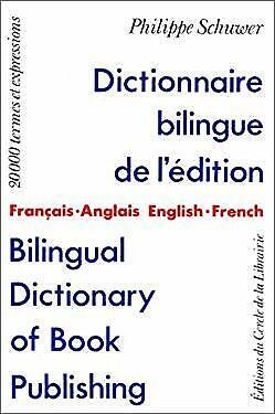 Bilingual Dictionary of Book Publishing by Schuwer, Philippe