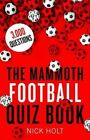 The Mammoth Football Quiz Book by Nick Holt (Paperback, 2016)