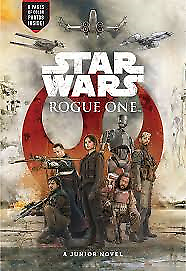 Star Wars: Rogue One: Junior Novel by Matt Forbeck, Lucasfilm Ltd (Paperback,...