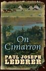 On Cimarron by Paul Joseph Lederer (Hardback, 2015)