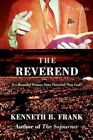 The Reverend 9780595681440 by Kenneth B. Frank Hardcover