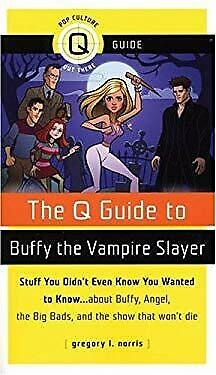 Q Guide to Buffy the Vampire Slayer by Norris, Gregory L.-ExLibrary