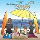 What Makes Me Smile 9781452011127 by Kathy Brouillette Book