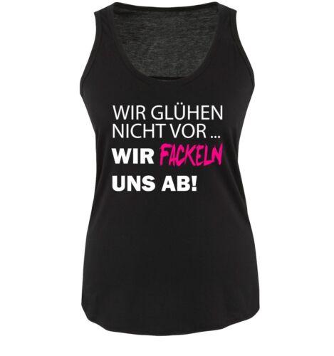 Damen Tank TopSpruch Neu WIR GLÜHEN NICHT VOR.. Comedy Shirts