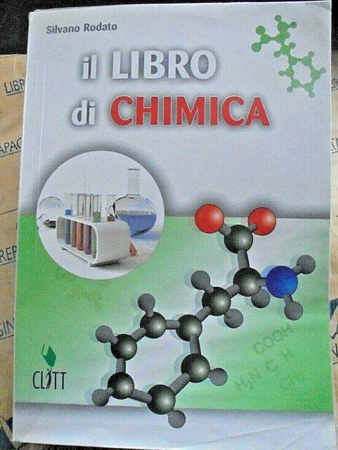 IL LIBRO DI CHIMICA senza QUADERNO - SILVANO RODATO - CLITT