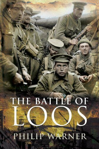 The Battle of Loos ~ Philip Warner