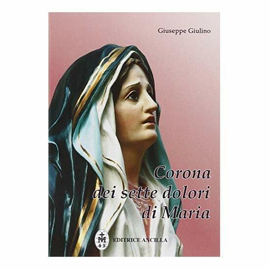 9788888609263 Corona dei sette dolori di Maria - di Giuseppe Giulino (Autore), M