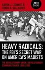 Heavy Radicals - The FBI's Secret War on America's Maoists: The Revolutionary Union / Revolutionary Communist Party 1968-1980 by Aaron J. Leonard, Conor A. Gallagher (Paperback, 2015)