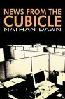 News from the Cubicle by Nathan Dawn (Paperback / softback, 2012)
