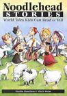 Noodlehead Stories: World Tales Kids Can Read & Tell by Ariane Elsammak, Martha Hamilton, Mitch Weiss (Hardback, 2000)
