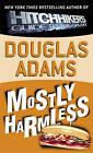 Mostly Harmless by Douglas Adams (Hardback, 2000)