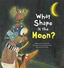 What Shape Is the Moon? by Bo-Hyeon Seo (Paperback / softback, 2015)