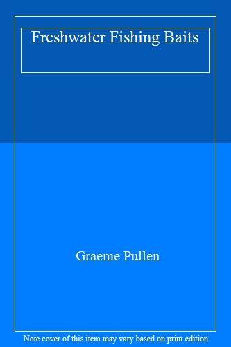 Freshwater Fishing Baits By Graeme Pullen