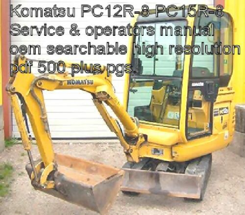 Komatsu Excavator PC12R-8 PC15R-8 Digital Factory Service Manual Owners Manual