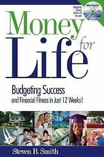 Money for Life: Budgeting Success and Financial Fitness in Just 12 Weeks, Smith,