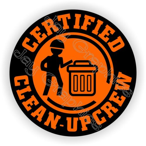 Hard Hat StickerCertified CLEAN UP CREWGarbage Trash Laborer Decal Funny