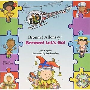 Brrmm-Lets-Go-in-French-and-English-Our-Lives-Our-World-Kingdon-Julie-U