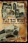 Play 'red Wing' a Family's Odyssey Through Europe and The Old West Stan Welli