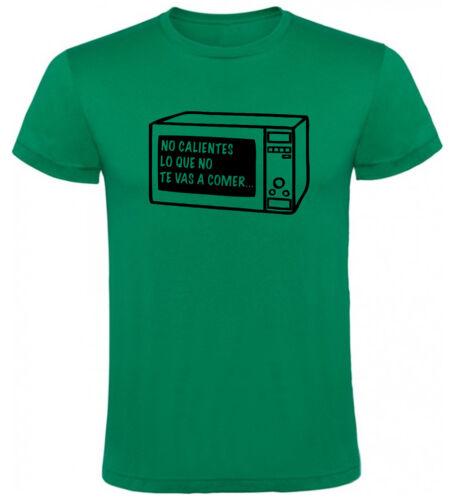 Camiseta No calientes lo que no vas a comer Hombre varias tallas y colores a122