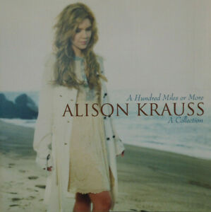 ALISON-KRAUSS-A-HUNDRED-MILES-OR-MORE-A-COLLECTION-CD