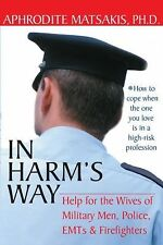 In Harm's Way: Help for the Wives of Military Men, Police, EMTs, and Firefighter