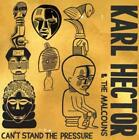 Cant Stand The Pressure von Karl Hector & The Malcouns (2015)