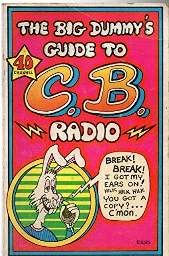 The Big Dummy's Guide to C.B. Radio Book The Cheap Fast Free Post