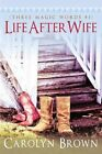 Life After Wife by Carolyn Brown (Paperback, 2013)